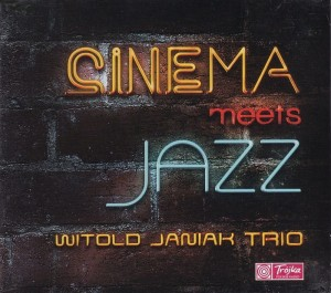 Witold Janiak Trio Cinema Meets Jazz