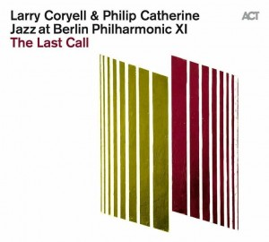 Larry Coryell Philip Catherine  Jazz at Berlin Philharmonic XI: The Last Call