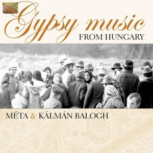 MÉTA and KALMAN BALOGH   Gypsy Music from Hungary
