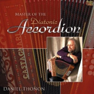 DANIEL THONON   Master of the Diatonic Accordion