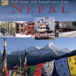 Folk Songs and Soundscapes from Nepal  BISHWO SHAHI