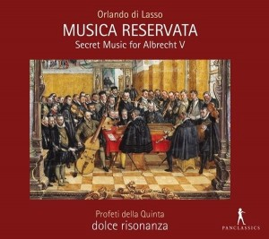ORLANDO DI LASSO   Musica Reservata - Secret Music for Albrecht V