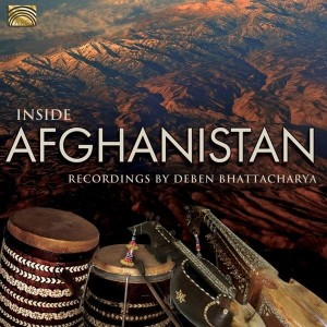 INSIDE AFGHANISTAN;   Field Recordings by Deben Bhattacharya