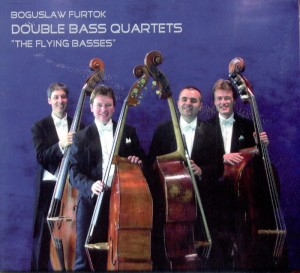DOUBLE BASS QUARTETS    The Flying Basses  by Boguslaw Furtok