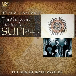 DÜ - ŞEMS ENSEMBLE Traditional Turkish Sufi Music     The Sun of Both Worlds