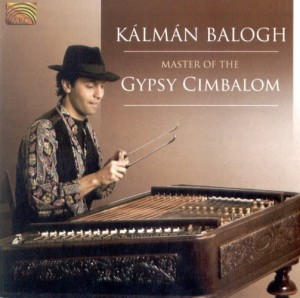 KÁLMÁN BALOGH    Master of the Gypsy Cimbalom