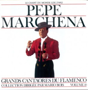 PEPE MARCHENA  Grands Cantaores du Flamenco volume 10