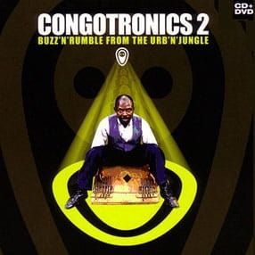 CONGOTRONICS 2 - Buzz'n'Rumble from the Urb'n'Jungle CD + DVD