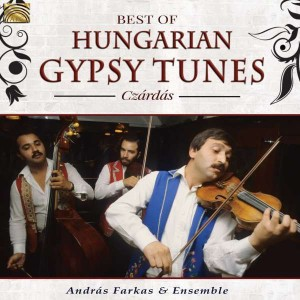 ANDRÁS FARKAS and  Ensemble     Best of Hungarian gypsy tunes - Czardás