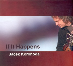 JACEK KOROHODA   If It Happens