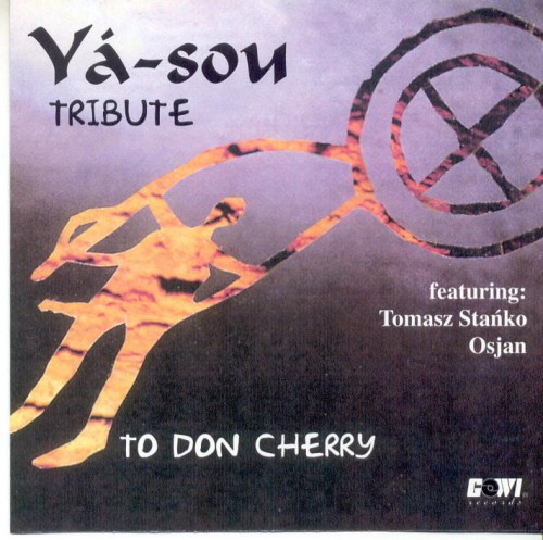 YA-SOU / TOMASZ STAŃKO / OSJAN   Tribute To Don Cherry